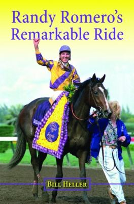 Randy Romero's Remarkable Ride 9781589807525