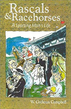 Rascals and Racehorses: A Sporting Man's Life 9781581500851