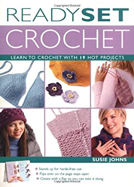 Ready, Set, Crochet: Learn to Crochet with 19 Hot Projects
