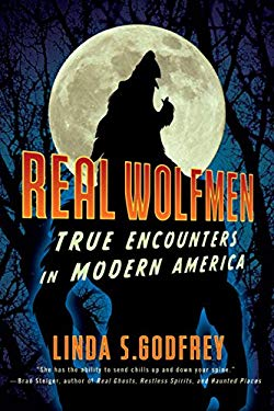 Real Wolfmen: True Encounters in Modern America 9781585429080