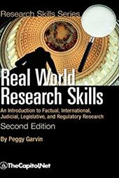 Real World Research Skills, Second Edition: An Introduction to Factual, International, Judicial, Legislative, and Regulatory Resea