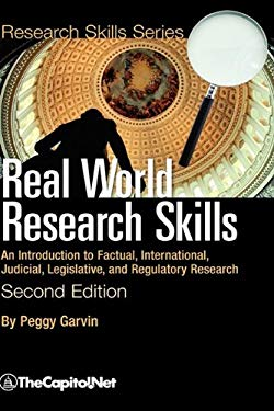 Real World Research Skills, Second Edition: An Introduction to Factual, International, Judicial, Legislative, and Regulatory Research (Hardcover) 9781587331565