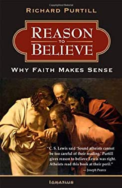 Reason to Believe: Why Faith Makes Sense 9781586170882