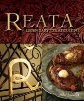 Reata: Legendary Texas Cuisine 9781580089067