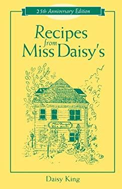 Recipes from Miss Daisy's - 25th Anniversary Edition