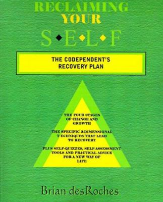 Reclaiming Your Self: The Codependent's Recovery Plan 9781587410338