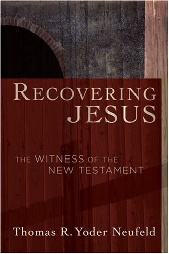 Recovering Jesus: The Witness of the New Testament 9781587432026