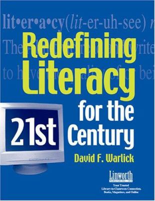 Redefining Literacy for the 21st Century 9781586831301