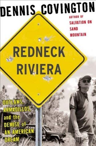 Redneck Riviera: Armadillos, Outlaws, and the Demise of an American Dream 9781582432953