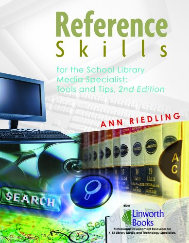Reference Skills for the School Library Media Specialist: Tools and Tips 9781586831905
