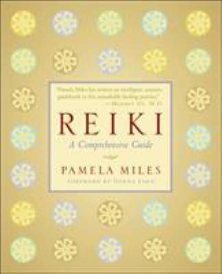 Reiki: A Comprehensive Guide 9781585426492