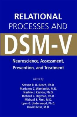 Relational Processes and DSM-V: Neuroscience, Assessment, Prevention, and Treatment 9781585622382
