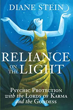 Reliance on the Light: Psychic Protection with the Lords of Karma and the Goddess 9781580910903