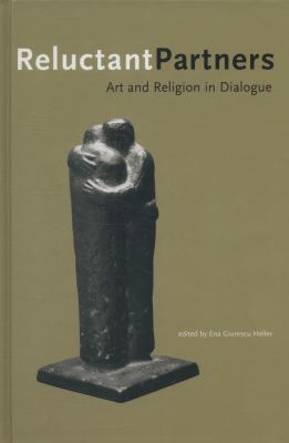 Reluctant Partners: Art and Religion in Dialgue 9781585167722