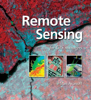Remote Sensing for GIS Managers 9781589480810