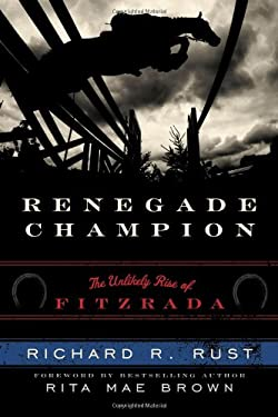 Renegade Champion: The Unlikely Rise of Fitzrada 9781589793798