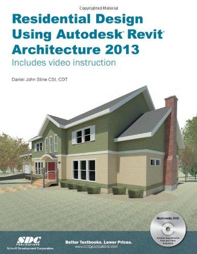 Residential Design Using Autodesk Revit Architecture 2013 9781585037391