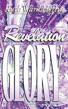 Revelation Glory 9781581580105
