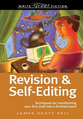 Revision & Self-Editing: Techniques for Transforming Your First Draft Into a Finished Novel 9781582975085