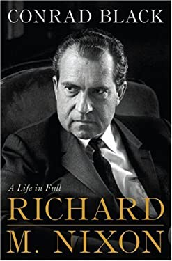 Richard M. Nixon: A Life in Full 9781586485191