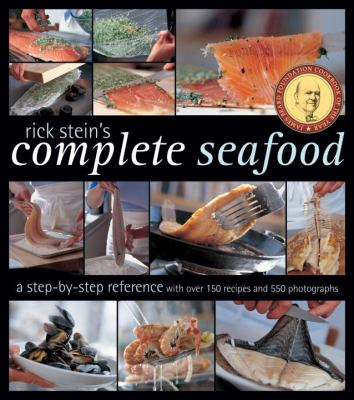 Rick Stein's Complete Seafood: A Step-By-Step Reference 9781580089142