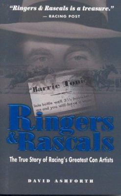 Ringers & Rascals: The True Story of Racing's Greatest Con Artists 9781581501063