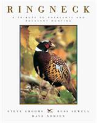 Ringneck: A Tribute to Pheasants and Pheasant Hunting 9781585740567
