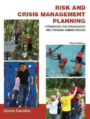 Risk and Crisis Management: A Workbook for Organization and Program Administrators [With CDROM] 9781585180974
