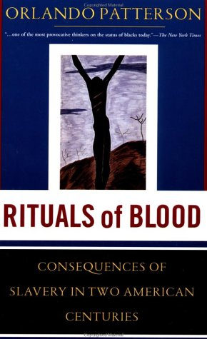 Rituals of Blood: The Consequences of Slavery in Two American Centuries 9781582430393