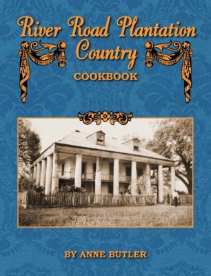 River Road Plantation Country Cookbook 9781589806825