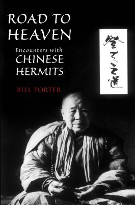 Road to Heaven: Encounters with Chinese Hermits 9781582435237