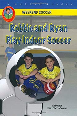Robbie and Ryan Play Indoor Soccer 9781584154143