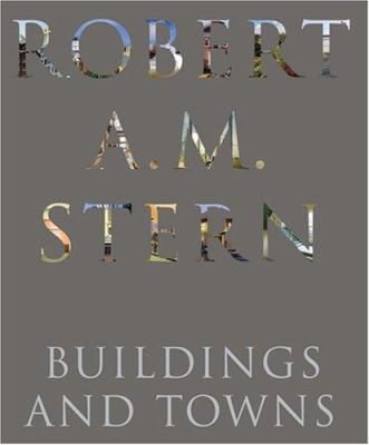Robert A. M. Stern: Buildings and Towns 9781580931922