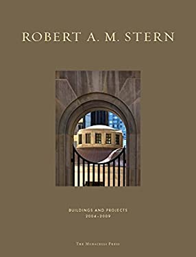 Robert A. M. Stern: Buildings and Projects 2004-2009 9781580932349