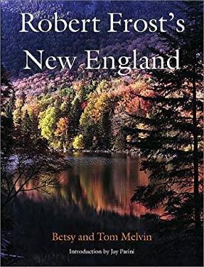 Robert Frost's New England Robert Frost's New England Robert Frost's New England Robert Frost's New England Robert Frost's N 9781584650676