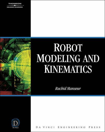 Robot Modeling and Kinematics [With CDROM] 9781584508519