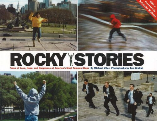 Rocky Stories: Tales of Love, Hope, and Happiness at America's Most Famous Steps 9781589880290
