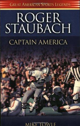 Roger Staubach: Captain America 9781581823059