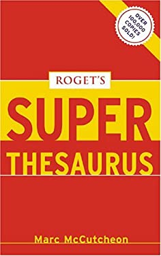 Roget's Superthesaurus 9781582973326