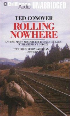 Rolling Nowhere: Riding the Rails with America's Hoboes 9781587886751