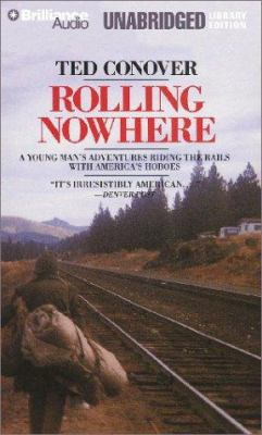 Rolling Nowhere: Riding the Rails with America's Hoboes 9781587886768