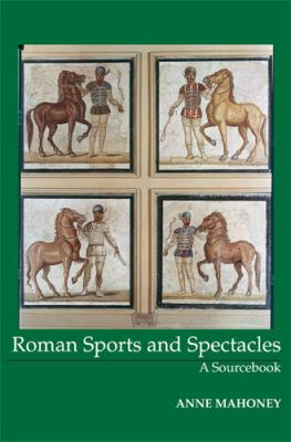 Roman Sport & Spectacle: A Sourcebook 9781585100095