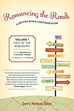 Romancing the Roads, Volume I: A Driving Diva's Firsthand Guide: East of the Mississippi 9781589796195