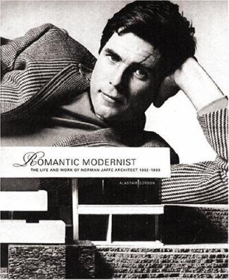 Romantic Modernist: The Life and Work of Norman Jaffe Architect 1932-1993 9781580931564