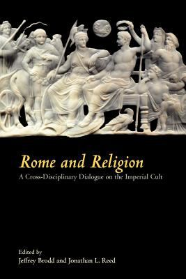 Rome and Religion: A Cross-Disciplinary Dialogue on the Imperial Cult 9781589836129