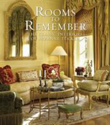 Rooms to Remember: The Classic Interiors of Suzanne Tucker 9781580932479