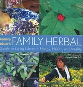 Rosemary Gladstar's Family Herbal: A Guide to Living Life with Energy, Health and Vitality 7137805