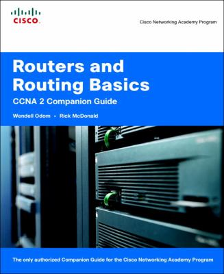 Routers and Routing Basics: CCNA 2 Companion Guide [With CD-ROM] 9781587131660