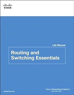 Routing and Switching Essentials Lab Manual 9781587133206