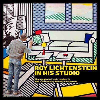 Roy Lichtenstein in His Studio 9781580933186